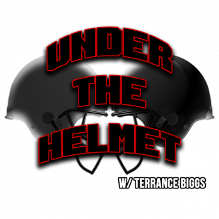 Under the Helmet w/ Terrence Biggs