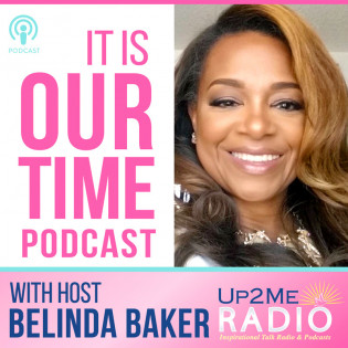 Up2Me Radio - It Is Our Time Podcast
