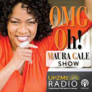 Up2Me Radio - OMG Oh! Maura Gale Show
