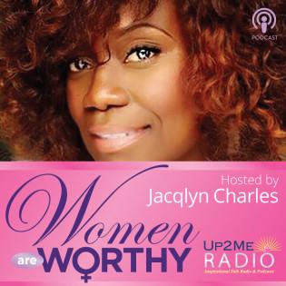 Up2Me Radio - Women Are Worthy Podcast