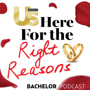 Us Weekly's Bachelor podcast - Here For The Right