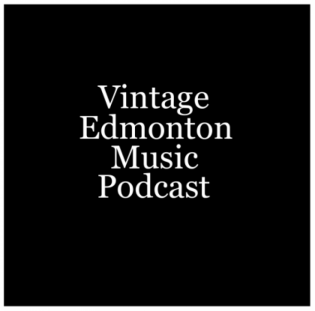 Vintage Edmonton Music Podcast