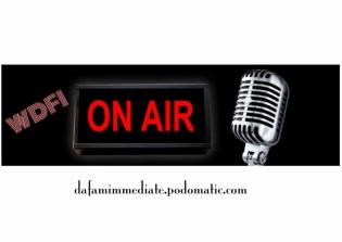 WDFI - Da Fam Immediate Radio's Podcast