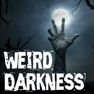 Weird Darkness: Stories of the Paranormal, Supernatural, Unsolved and Unexplained