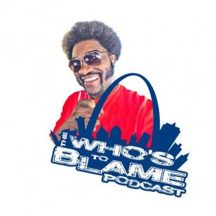 Who's 2 Blame The Podcast w / Dre Montez