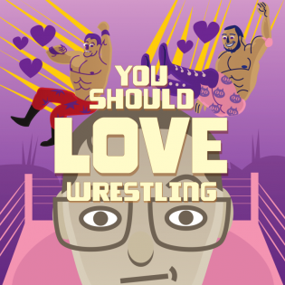 You Should Love Wrestling