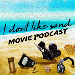 i dont like sand Movie Podcast