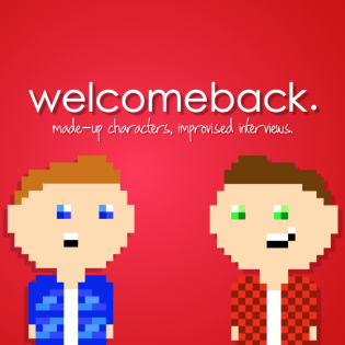 welcomeback. [improv podcast]